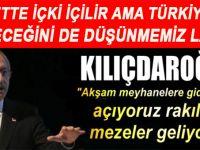 """Kılıçdaroğlu; """"Elbette içki içilir ama Türkiye'nin geleceğini de düşünmemiz lazım!"""""""