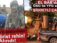 El-Bab'da ÖSO ile YPG arasında şiddetli çatışma; 3 YPG'li rehin alındı!