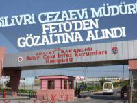 Silivri Cezaevi Müdürü FETÖ'den gözaltına alındı