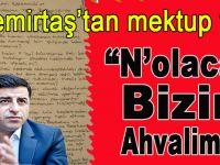 Cezaevindeki Demirtaş'tan mektup var; N'olacak bizim ahvalimiz?