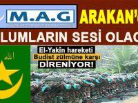 MAG, Arakan'daki Müslümanların sesi olacak!
