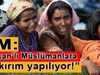BM: Arakanlı Müslümanlara etnik temizlik yapılıyor