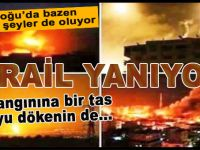 İsrail tutuştu, cayır cayır yanıyor!