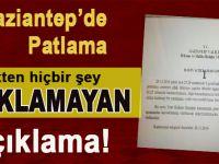 Gaziantep'te patlama; Valilikten hiçbir şey açıklamayan bir açıklama!
