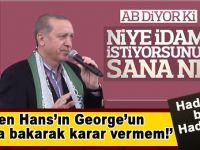 "Cumhurbaşkanı Erdoğan; ""Haddinizi bilin, haddinizi!"""