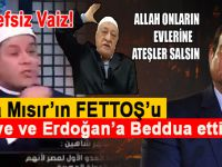 Bu da Mısır'ın Fettoş'u; Türkiye ve Erdoğan'a beddua etti!