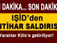Son dakika; IŞİD'den intihar saldırısı!