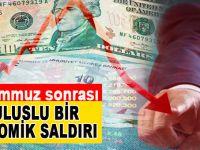 Ekonomi cephesinden Türkiye'ye saldırıyorlar!