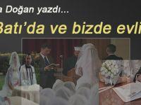 Sabiha Doğan yazdı; Batı'da ve bizde evlilik