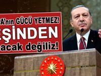 """Cumhurbaşkanı Erdoğan; """"Avrupa'nın gücü yetmez!"""""""
