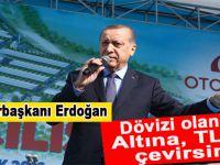 """Cumhurbaşkanı Erdoğan'dan dövizi olanlara çağrı; """"Birilerinin oyunun bozmak için!.."""""""
