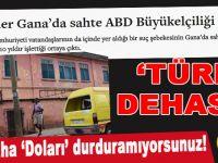Türkler Gana'da sahte ABD Büyükelçiliği açmış; Bu size birşey çağrıştırıyor mu?