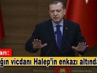"""Erdoğan; """"İnsanlığın vicdanı Halep'te enkaz altında kaldı!"""""""