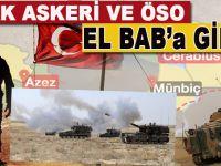 Türk askeri ve ÖSO El Bab'a girdi; Şiddetli çatışmalar yaşanıyor!