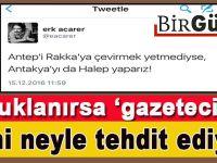 Gazeteci değil, Esed askeri gibi tehdit!