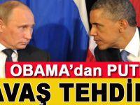 Obama'dan Putin'e savaş tehdidi
