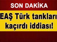 DAEŞ Türk tankını kaçırdı iddiası