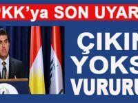 Barzani'den PKK'ya: Ya çıkın ya da vururuz