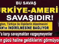 """""""Tayyip Erdoğan'a karşı savaştan vazgeçmeyenler, ABD'nin gücü haline geldiklerini görmüyorlar mı? """""""