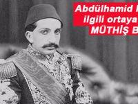 2. Abdülhamid Han'la ilgili ortaya çıkan müthiş gerçek!