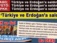 DEAŞ, PKK, Sol ve FETÖ; Ne kadar da benziyorlar birbirlerine!