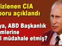 Gizlenen CIA raporu açıklandı; Putin, ABD Başkanlık seçimlerine böyle müdahele etmiş!