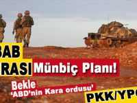El Bab sonrası Münbiç! Bekle, 'ABD'nin kara ordusu'; PKK/YPG!