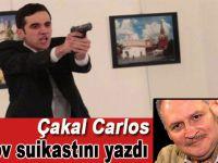 Çakal Carlos; Rus Büyükelçi Karlov suisaktını değerlendirdi!