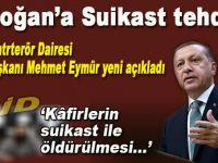Erdoğan'a suikast tehdidi