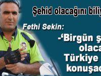 'Bir gün şehit olacağım Türkiye beni konuşacak'