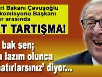 Çavuşoğlu ile Juncker arasında sert tartışma!