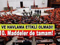 Anayasa değişiklik teklifinde 9. ve 10. maddeler kabul edildi