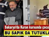 Sakarya'da Kur'an kursunda çocuğa dayak atan kişi tutuklandı
