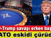 """Trump-NATO savaşı erken başladı; """"NATO eskidi!"""""""