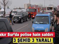 Diyarbakır'da polise hain saldırı: 3 şehit