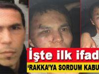 Reina'yı kana bulayan teröristin ilk ifadesi: Rakka'ya sordum...