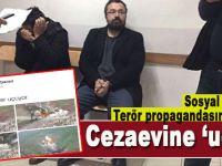 """Sosyal medyada terör propagandasına af yok; Cezaevine """"uçtu!"""""""