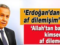 Bülent Arınç, 'Erdoğan'dan af diledi' iddiasını yalanladı