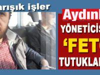 """Aydınlık yöneticisine """"FETÖ"""" tutuklaması"""