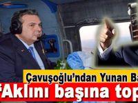 """Çavuşoğlu'ndan Yunan savunma bakanına: """"Aklını başına topla!"""""""