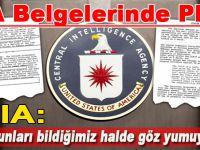"""CIA: """"Biz bunları bildiğimiz halde göz yumuyoruz!"""""""
