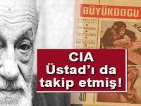 CIA, Üstad Necip Fazıl ve Büyük Doğu'yu da adım adım takib etmiş!