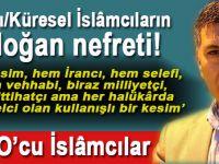 Ufuk Coşkun; Batıcı/Küresel İslamcıların Erdoğan nefreti!