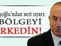 Çavuşoğlu'ndan YPG'ye sert uyarı.