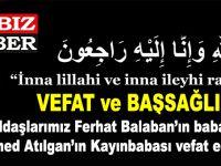 Gönüldaşlarımız Ferhat Balaban'ın babası ve  Mehmed Atılgan'ın Kayınbabası vefat etmiştir.