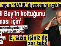 Kılıçdaroğlu 'Hayır' deme sebebini açıkladı; 'Binali Bey'in koltuğunu koruması için!'
