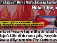 """""""Devrimci"""" arkadaşlar 1 Mayıs'ı Küba'da kutlamaya hazırlanıyorlarmış."""