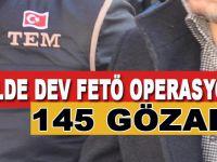 32 İlde dev FETÖ operasyonu; 145 gözaltı!
