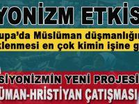Siyonizmin yeni projesi; Müslüman-Hristiyan çatışması!