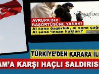 Avrupa'nın Başörtüsü yasağı kararına Türkiye'den ilk tepki